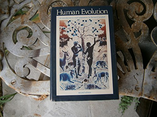 Human Evolution : An Introduction to Man's: Bernard G. Campbell