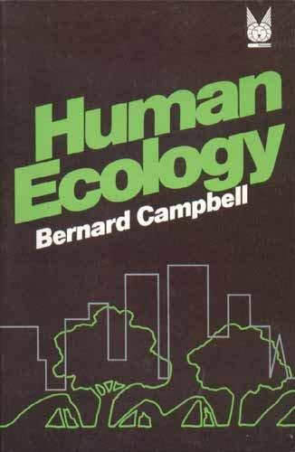 Human Evolution: An Introduction to Man's Adaptations: Bernard Grant Campbell