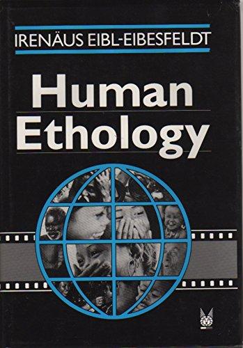 Human Ethology (Foundations of Human Behavior): Irenaus Eibl-Eibesfeldt