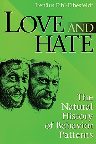 9780202020389: Love and Hate: The Natural History of Behavior Patterns (Foundations of Human Behavior)
