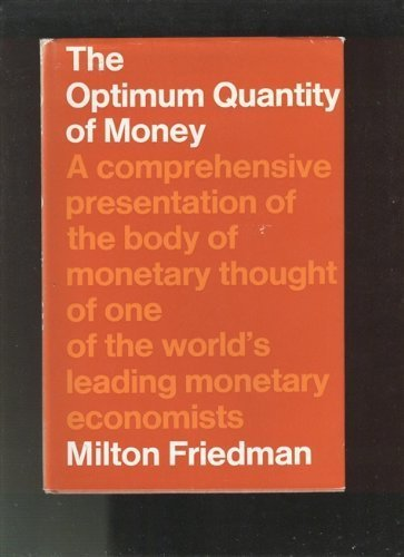 9780202060309: The Optimum Quantity of Money: And Other Essays