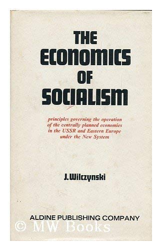 9780202060361: The economics of socialism: Principles governing the operation of the centrally planned economies in the USSR and Eastern Europe under the new system (Studies in economics)