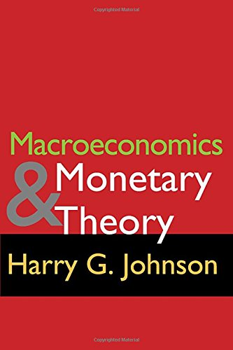 Macroeconomics and Monetary Theory: Harry G. Johnson