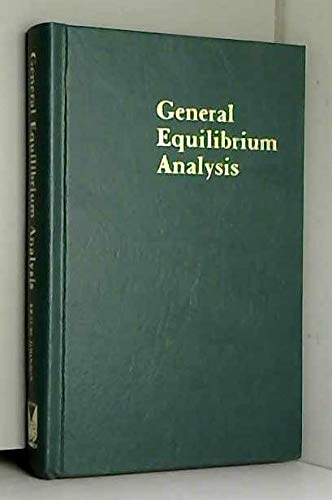 9780202060699: General equilibrium analysis: A micro-economic text