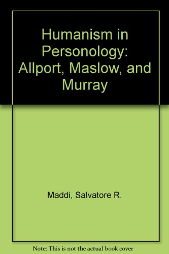 9780202250908: Humanism in Personology: Allport, Maslow, and Murray [Paperback] by Maddi, Sa...