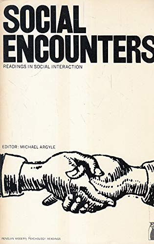 Social encounters: readings in social interaction: Argyle, Michael