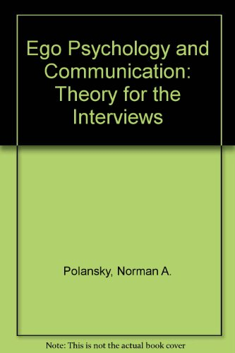 9780202260525: Ego Psychology and Communication: Theory for the Interviews