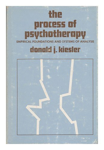 The process of psychotherapy;: Empirical foundations and: Kiesler, Donald J