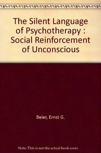 9780202260976: The Silent Language of Psychotherapy : Social Reinforcement of Unconscious