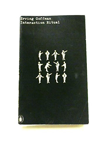 9780202300702: Interaction ritual;: Essays on face-to-face behavior