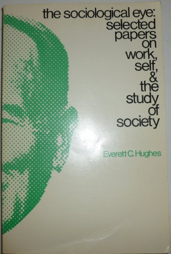 9780202300979: Title: The sociological eye Selected papers