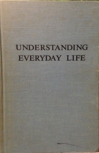 9780202301204: Understanding Everyday Life: Toward the Reconstruction of Sociological Knowledge