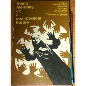 9780202302522: Being Mentally Ill : A Sociological Theory