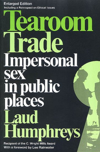 9780202302829: Tearoom Trade: Impersonal sex in public places