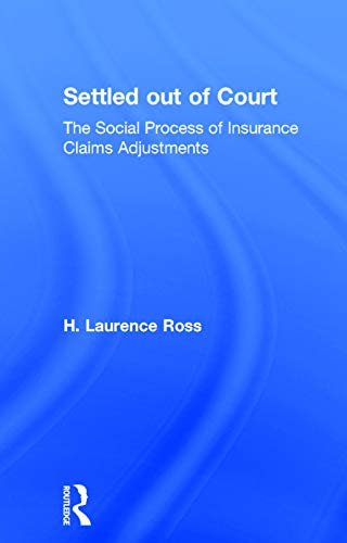 9780202302867: Settled out of Court: The Social Process of Insurance Claims Adjustments