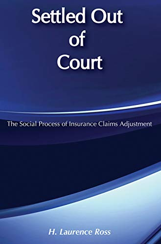 9780202302966: Settled Out of Court : The Social Process of Insurance Claims Adjustment