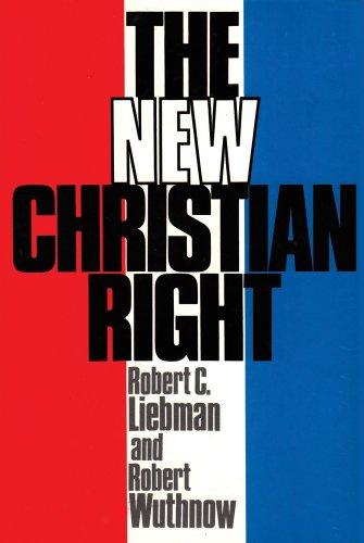 The New Christian Right: Liebman, Robert