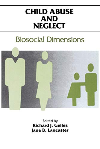 9780202303345: Child Abuse and Neglect: Biosocial Dimensions (Foundations of Human Behavior)