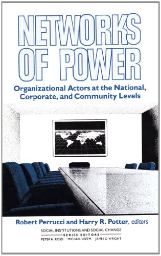 Networks of Power: Organizational Actors at the National, Corporate, and Community Levels (Social ...