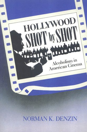 9780202303444: Hollywood Shot by Shot: Alcoholism in American Cinema (Communication & Social Order)