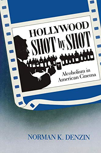 9780202303451: Hollywood Shot by Shot: Alcoholism in American Cinema