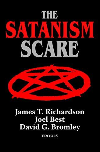 The Satanism Scare: Richardson, James T.;Best,