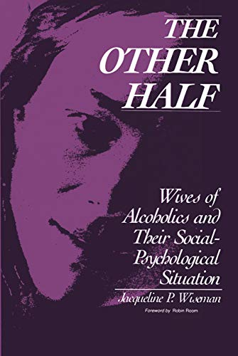 9780202303826: The Other Half: Wives of Alcoholics and Their Social-Psychological Situation (Social Institutions and Social Change)
