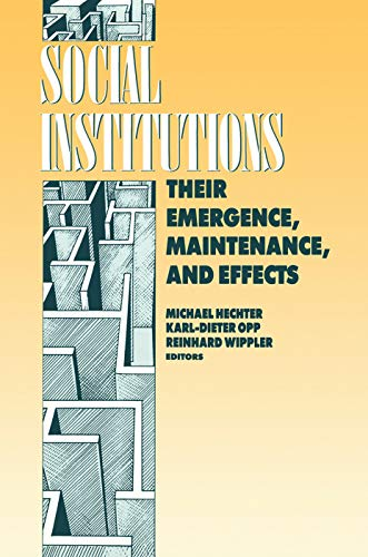 9780202304090: Social Institutions: Their Emergence, Maintenance, and Effects (Communication and Social Order)