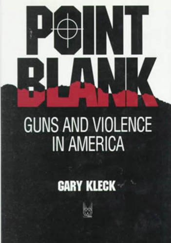 9780202304199: Point Blank: Guns and Violence in America (Social institutions & social change)