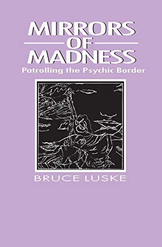 9780202304236: Mirrors of Madness: Patrolling the Psychic Border (Social Problems & Social Issues)