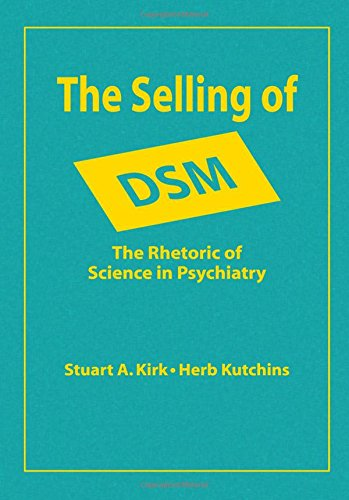 9780202304311: The Selling of DSM: The Rhetoric of Science in Psychiatry (Sociology and Economics)