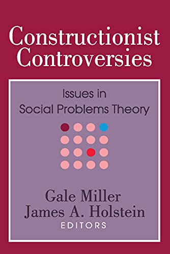 9780202304571: Constructionist Controversies: Issues in Social Problems Theory (Social Problems and Social Issues)