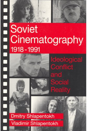 9780202304618: Soviet Cinematography, 1918-1991: Ideological Conflict and Social Reality (Communication and Social Order)