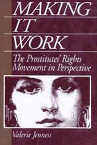 Making It Work: The Prostitutes' Rights Movement in Perspective