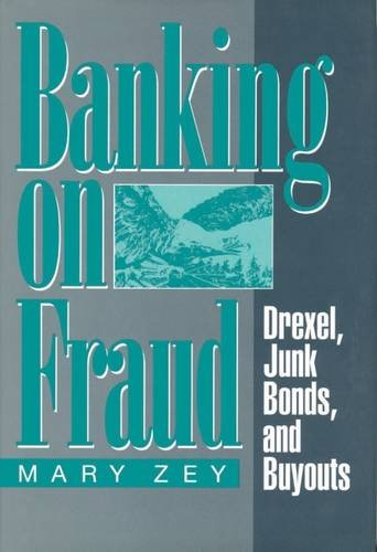 9780202304656: Banking on Fraud: Drexel, Junk Bonds, and Buyouts (Social Institutions & Social Change)