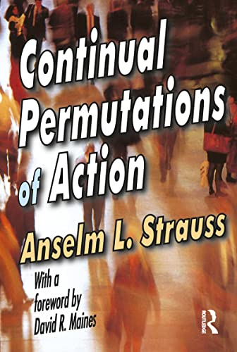9780202304717: Continual Permutations of Action (Communication and Social Order)