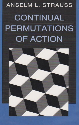 9780202304724: Continual Permutations of Action (Communication and Social Order)