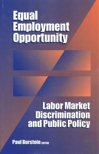 9780202304762: Equal Employment Opportunity: Labor Market Discrimination and Public Policy (Sociology & Economics Series)