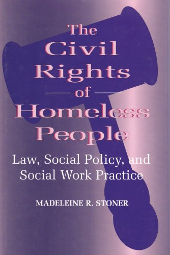 The Civil Rights of Homeless People: Law,: Madeleine Stoner