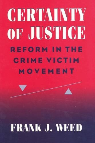 9780202305189: Certainty of Justice: Reform in the Crime Victim Movement (Social Problems and Social Issues (Walter Paperback))