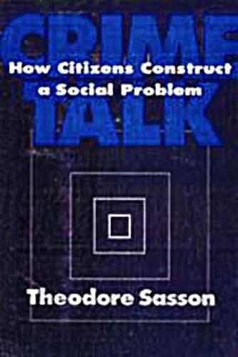 9780202305462: Crime Talk: How Citizens Construct a Social Problem (Social Problems & Social Issues)