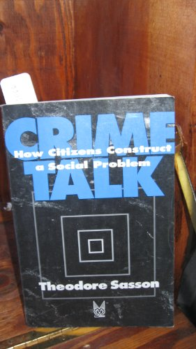 9780202305479: Crime Talk: How Citizens Construct a Social Problem (Social Problems & Social Issues)