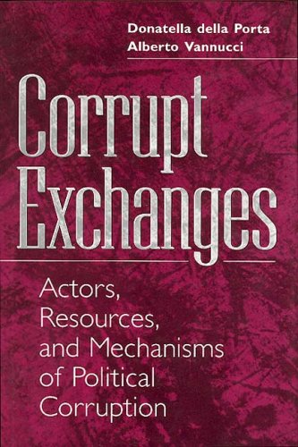 9780202305745: Corrupt Exchanges: Actors, Resources, and Mechanisms of Political Corruption (Social Problems and Social Issues (Walter Hardcover))