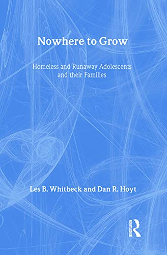9780202305837: Nowhere to Grow: Homeless and Runaway Adolescents and Their Families (Social Institutions and Social Change Series)