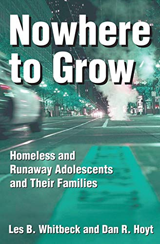 9780202305844: Nowhere to Grow: Homeless and Runaway Adolescents and Their Families (Social Institutions and Social Change Series)