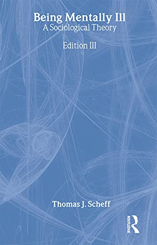9780202305868: Being Mentally Ill: A Sociological Study