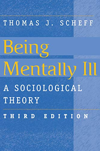 9780202305875: Being Mentally Ill: A Sociological Study (Social Problems and Social Issues)