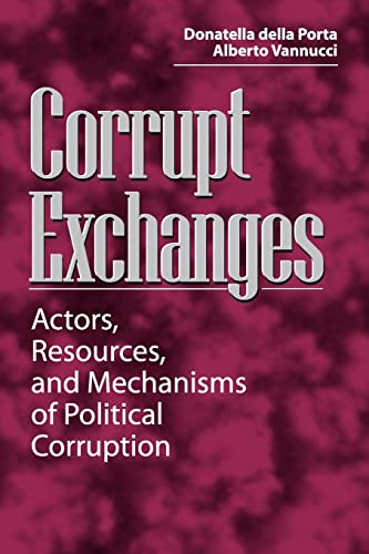 9780202306001: Corrupt Exchanges: Actors, Resources, and Mechanisms of Political Corruption (Social Problems and Social Issues)