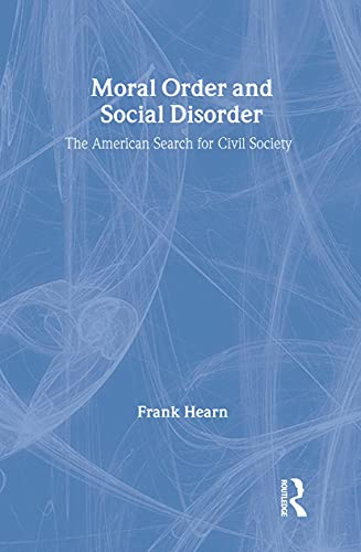 9780202306032: Moral Order and Social Disorder: American Search for Civil Society (Sociological Imagination & Structural Change Series)