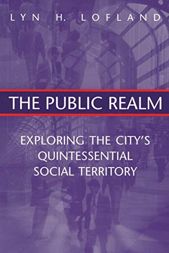 9780202306087: The Public Realm: Exploring the City's Quintessential Social Theory: Exploring the City's Quintessential Social Territory (Communication and Social Order)